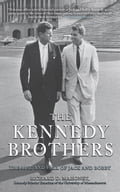 The Kennedy Brothers - Richard D. Mahoney