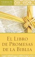 El Libro de Promesas de la Biblia: The Bible Promise Book - Barbour Publishing, Inc.