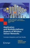 Application and Multidisciplinary Aspects of Wireless Sensor Networks - Ivan Stojmenovic, Liljana Gavrilovska, Roman Trobec, Srdjan Krco, Veljko Milutinovic