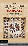 An Introduction to Classical Nahuatl - Launey, Michel