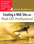 Creating a Web Site with Flash CS3 Professional: Visual QuickProject Guide, Adobe Reader - Morris, David