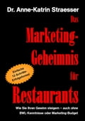 Das Marketing-Geheimnis für Restaurants - Anne-Katrin Straesser