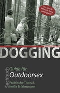 Dogging: Guide für Outdoorsex - Hironymus Sax