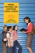 Finding, Preparing, and Supporting School Leaders: Critical Issues, Useful Solutions - Conley, Sharon