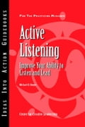 Active Listening: Improve Your Ability to Listen and Lead - Hoppe, Michael H.