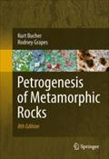 Petrogenesis of Metamorphic Rocks - Kurt Bucher