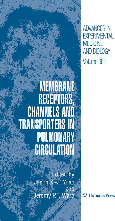 Membrane Receptors, Channels and Transporters in Pulmonary Circulation - Jason X. -J. Yuan