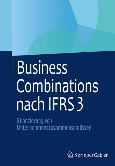 Business Combinations nach IFRS 3 - Michael Buschhüter