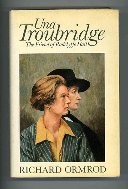 Una Troubridge: The Friend of Radclyffe Hall - Ormrod, Richard