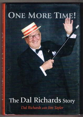 One More Time: The Dal Richards Story - RICHARDS, Dal; TAYLOR, Jim