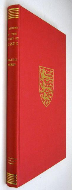 THE VICTORIA HISTORY OF THE COUNTY OF SUSSEX, VOLUME THREE, - Salzman, L. F. (ed)