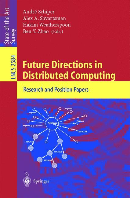 Future Directions in Distributed Computing: Research and Position Papers (Lecture Notes in Computer Science) - Weatherspoon, Hakim, Andr?? Schiper Ben Y. Zhao a. o.