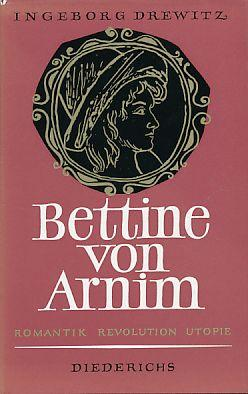 Bettine von Arnim : Romantik, Revolution, Utopie. 1. Aufl.