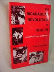 The Nicaraguan Revolution in Health: From Somoza to the Sandinistas - Donahue, John M.