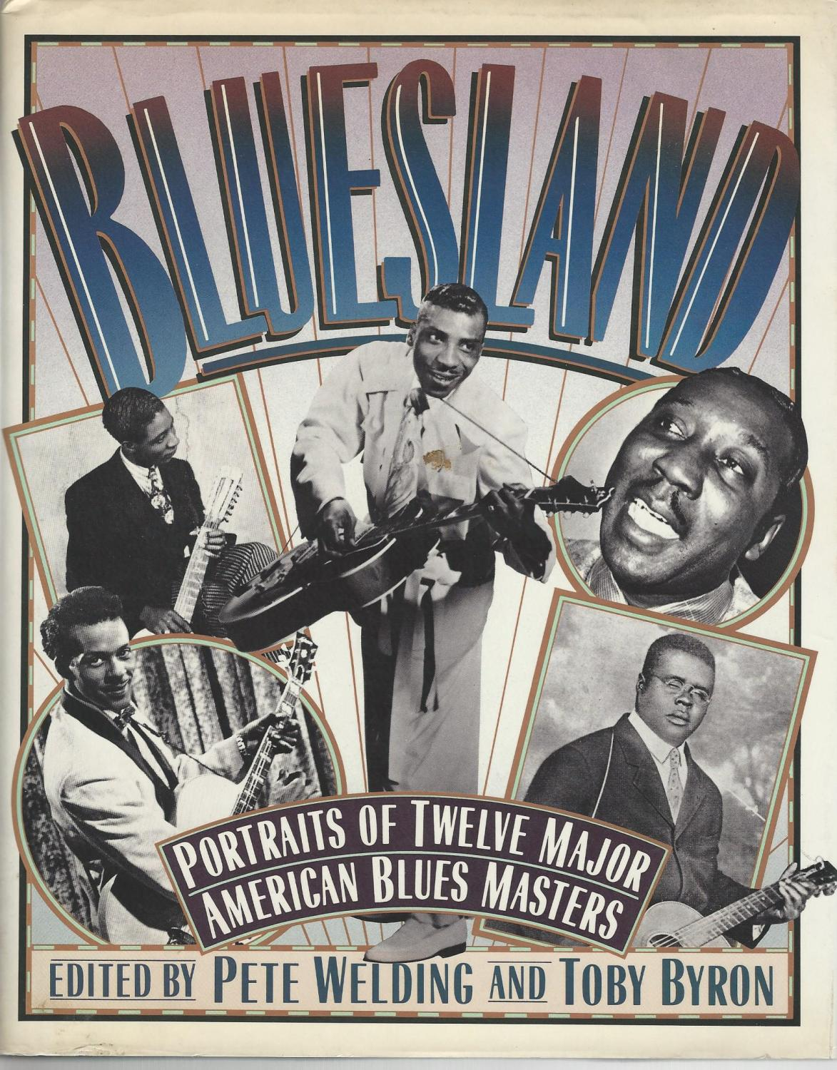 Bluesland : Portraits of Twelve Major American Blues Masters - Welding, Pete