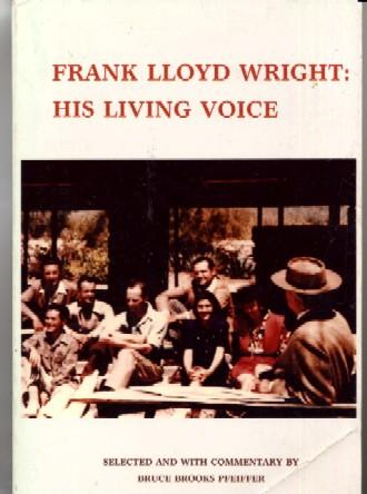 Frank Lloyd Wright: His Living Voice