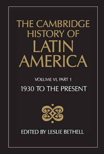 The Cambridge History of Latin America: 1930 to the Present v. 6 - Leslie Bethell