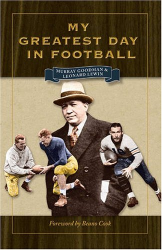 My Greatest Day in Football (Writing Sports Series) - Goodman, Murray; Lewin, Leonard