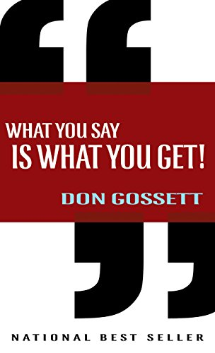 What You Say Is What You Get - Gossett, Don