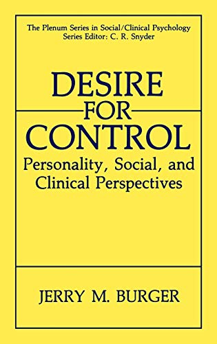 Desire for Control: Personality, Social and Clinical Perspectives (The Springer Series in Social Clinical Psychology) - Burger, Jerry M.