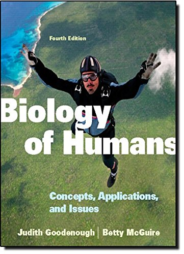 Biology of Humans: Concepts, Applications, and Issues (4th Edition) - Judith Goodenough, Betty A. McGuire