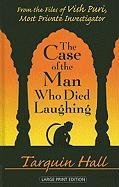 The Case of the Man Who Died Laughing: From the Files of Vish Puri, India's Most Private Investigator (Thorndike Reviewers' Choice) - Hall, Tarquin