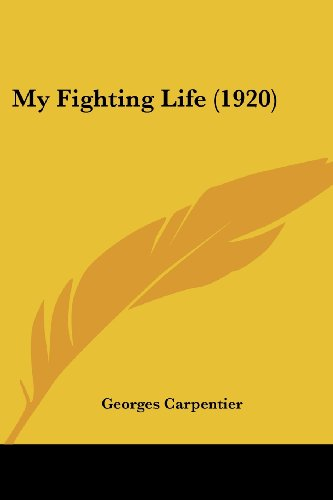 My Fighting Life (1920) - Georges Carpentier