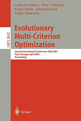 Evolutionary Multi-Criterion Optimization: Second International Conference, EMO 2003, Faro, Portugal, April 8-11, 2003, Proceedings (Lecture Notes in Computer Science)