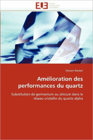 Am Lioration Des Performances Du Quartz - RANIERI-V