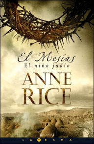 El Mesias - El nino judio (Christ the Lord: Out of Egypt) - Anne Rice