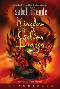 Kingdom of the Golden Dragon (Alexander Cold Series #2) - Isabel Allende