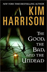 The Good, the Bad, and the Undead (Hollows Series #2) - Kim Harrison