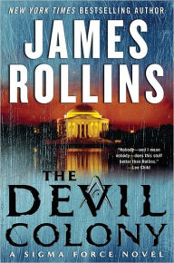 The Devil Colony (Sigma Force Series) - James Rollins