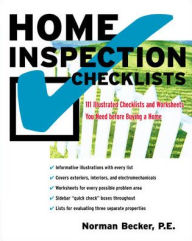 Home Inspection Checklists: 101 Illustrated Checklists and Worksheets You Need Before Buying a Home - Norman Becker