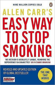 Allen Carr's Easy Way to Stop Smoking: Be a Happy Non-Smoker for the Rest of Your Life - Allen Carr