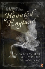 Haunted England: The Penguin Book of Ghosts - Jennifer Westwood