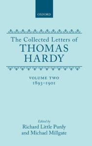 The Collected Letters of Thomas Hardy, 1893-1901 - Thomas Hardy