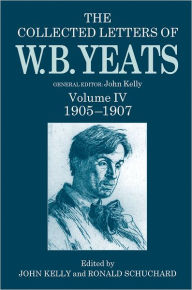 The Collected Letters of W. B. Yeats, 1905-1907 - William Butler Yeats