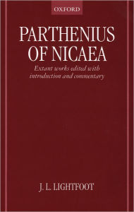 Parthenius of Nicaea: Extant Works Edited with Introduction and Notes - Parthenius