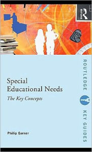 Special Educational Needs: The Key Concepts - Philip Garner