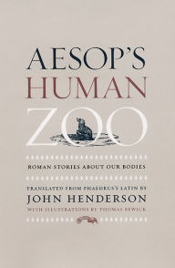 Aesop's Human Zoo: Roman Stories about Our Bodies - Phaedrus