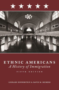 Ethnic Americans: Immigration and American Society - Leonard Dinnerstein