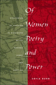 Of Women, Poetry, and Power: Strategies of Address in Dickinson, Miles, Brooks, Lorde, and Angelou - Zofia A. Burr