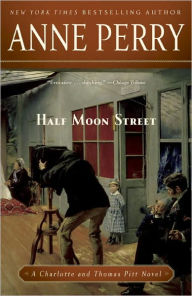 Half Moon Street (Thomas and Charlotte Pitt Series #20) - Anne Perry