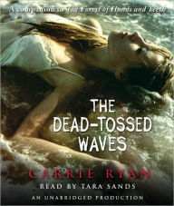 The Dead-Tossed Waves (Forest of Hands and Teeth Series #2) - Carrie Ryan