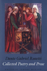 Collected Poetry and Prose - Dante Gabriel Rossetti