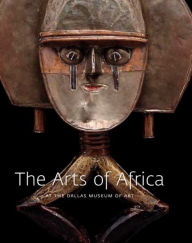 The Arts of Africa at the Dallas Museum of Art - Roslyn Adele Walker