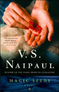 Magic Seeds - V. S. Naipaul