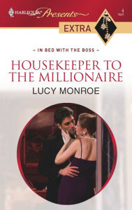 Housekeeper to the Millionaire - Lucy Monroe
