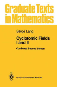 Cyclotomic Fields I and II - Serge Lang